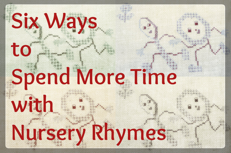 6 ways to spend more time with nursery rhymes